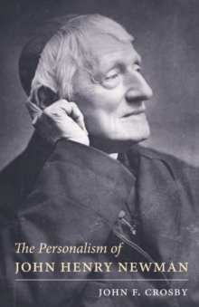 The Personalism of John Henry Newman, Paperback / softback Book