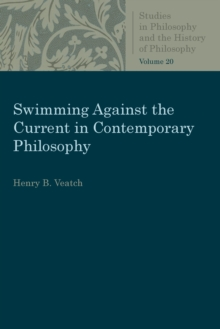 Swimming Against the Current in Contemporary Philosophy : Occasional Essays and Papers, Paperback / softback Book