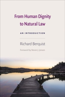 From Human Dignity to Natural Law : An Introduction, Paperback / softback Book