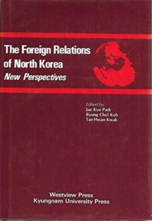 The Foreign Relations Of North Korea : New Perspectives, Hardback Book