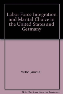 Labor Force Integration And Marital Choice Among Young Adults In The United States And The Federal Republic Of Germany, Paperback / softback Book