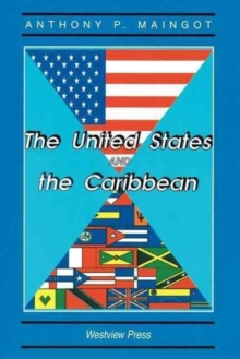 The United States And The Caribbean : Challenges Of An Asymmetrical Relationship, Paperback / softback Book
