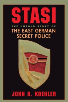 Stasi : The Untold Story Of The East German Secret Police, Paperback / softback Book