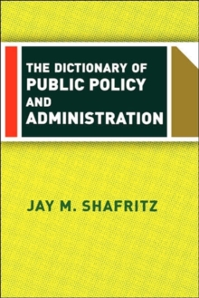 The Dictionary Of Public Policy And Administration, Paperback / softback Book