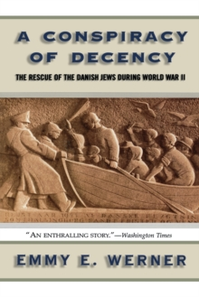 A Conspiracy Of Decency : The Rescue Of The Danish Jews During World War II, Paperback Book