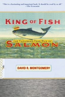 King of Fish : The Thousand-Year Run of Salmon, Paperback / softback Book