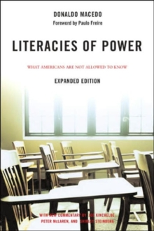 Literacies of Power : What Americans Are Not Allowed to Know With New Commentary by Shirley Steinberg, Joe Kincheloe, and Peter McLaren, Paperback / softback Book