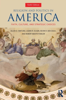 Religion and Politics in America : Faith, Culture, and Strategic Choices, Paperback / softback Book