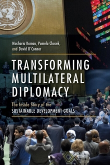 Transforming Multilateral Diplomacy : The Inside Story of the Sustainable Development Goals, Paperback / softback Book