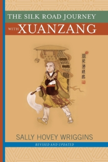 The Silk Road Journey With Xuanzang, Paperback / softback Book