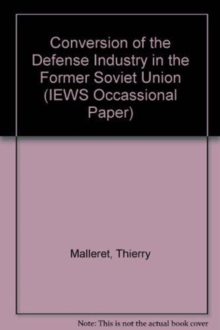 Conversion Of The Defense Industry In The Former Soviet Union, Paperback / softback Book