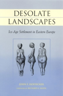 Desolate Landscapes : Ice-age Settlement in Eastern Europe, Paperback / softback Book