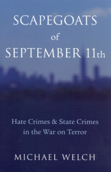 Scapegoats of September 11th : Hate Crimes & State Crimes in the War on Terror, Paperback / softback Book