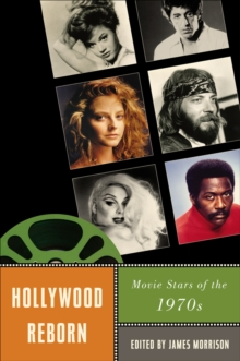 Hollywood Reborn : Movie Stars of the 1970s, Paperback / softback Book