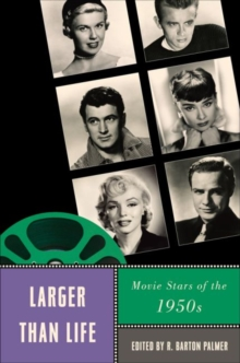 Larger Than Life : Movie Stars of the 1950s, Paperback / softback Book