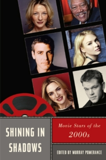 Shining in Shadows : Movie Stars of the 2000s, Paperback / softback Book