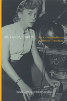 Ida Lupino, Director : Her Art and Resilience in Times of Transition, Hardback Book