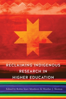 Reclaiming Indigenous Research in Higher Education, Paperback / softback Book