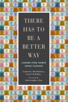 There Has to be a Better Way : Lessons from Former Urban Teachers, Hardback Book