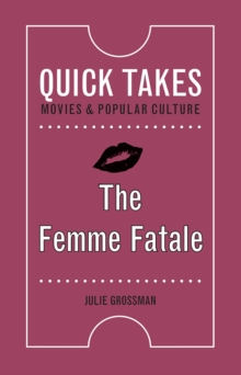 The Femme Fatale, Paperback / softback Book