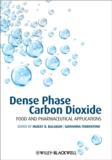 Dense Phase Carbon Dioxide : Food and Pharmaceutical Applications, Hardback Book