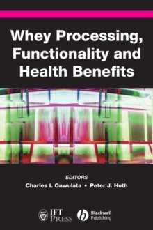 Whey Processing, Functionality and Health Benefits, Hardback Book