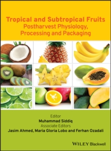Tropical and Subtropical Fruits : Postharvest Physiology, Processing and Packaging, Hardback Book