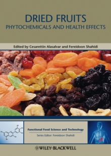 Dried Fruits : Phytochemicals and Health Effects, Hardback Book
