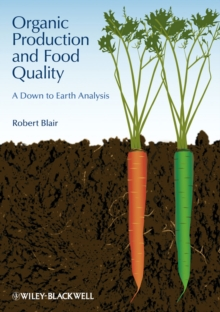 Organic Production and Food Quality : A Down to Earth Analysis, Hardback Book
