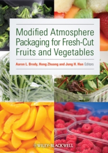 Modified Atmosphere Packaging for Fresh-Cut Fruits and Vegetables, Hardback Book