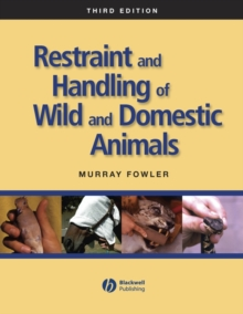 Restraint and Handling of Wild and Domestic Animals, Hardback Book