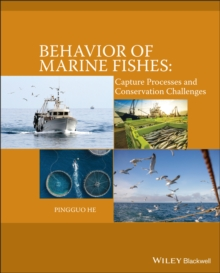 Behavior of Marine Fishes : Capture Processes and Conservation Challenges, Hardback Book