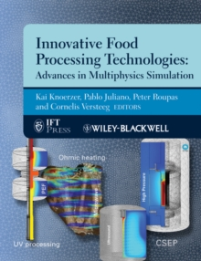 Innovative Food Processing Technologies : Advances in Multiphysics Simulation, Hardback Book