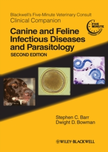 Blackwell's Five-Minute Veterinary Consult Clinical Companion : Canine and Feline Infectious Diseases and Parasitology, Paperback / softback Book