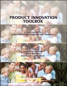 Product Innovation Toolbox : A Field Guide to Consumer Understanding and Research, Hardback Book