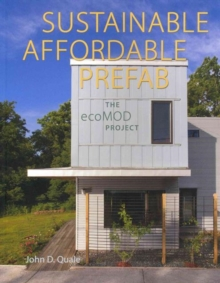 Sustainable, Affordable, Prefab : The ecoMOD Project, Paperback / softback Book