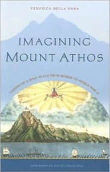 Imagining Mount Athos : Visions of a Holy Place, from Homer to World War II, Paperback / softback Book