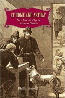 At Home and Astray : The Domestic Dog in Victorian Britain, Hardback Book