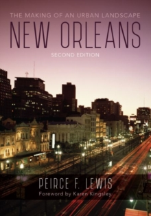New Orleans : The Making of an Urban Landscape, Hardback Book