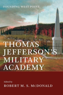 Thomas Jefferson's Military Academy : Founding West Point, Paperback Book
