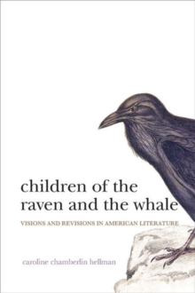 Children of the Raven and the Whale : Visions and Revisions in American Literature, Hardback Book