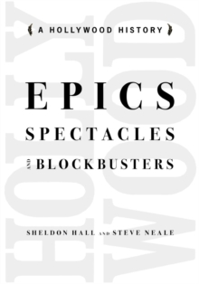 Epics, Spectacles, and Blockbusters : A Hollywood History, Paperback / softback Book