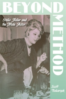 Beyond Method : Stella Adler and the Male Actor, Hardback Book