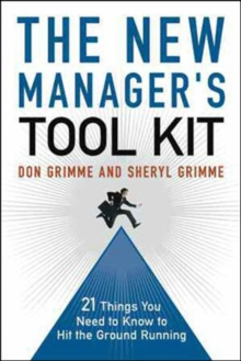 The New Manager's Toolkit: 21 Things You Need to Know to Hit the Ground Running, Paperback / softback Book