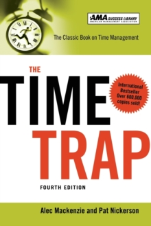 The Time Trap : The Classic Book on Time Management, Paperback / softback Book