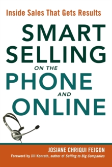 Smart Selling on the Phone and Online : Inside Sales That Gets Results, Paperback / softback Book