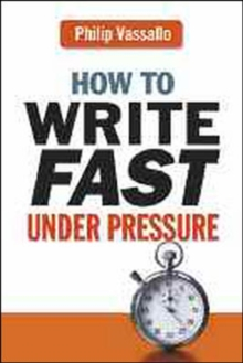 How to Write Fast Under Pressure, Paperback / softback Book