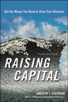 Raising Capital: Get the Money You Need to Grow Your Business, Hardback Book