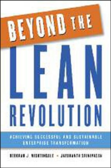 Beyond the Lean Revolution: Achieving Successful and Sustainable Enterprise Transformation, Hardback Book