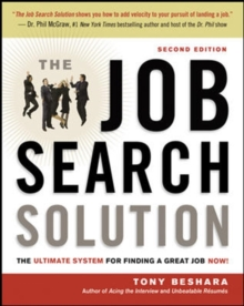 The Job Search Solution : The Ultimate System for Finding a Great Job Now!, Paperback / softback Book